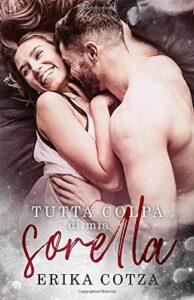 Book Cover: Tutta colpa di mia sorella di Erika Crotza - RECENSIONE