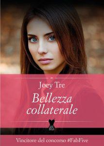 Book Cover: Bellezza collaterale di Joey Tre - COVER REVEAL