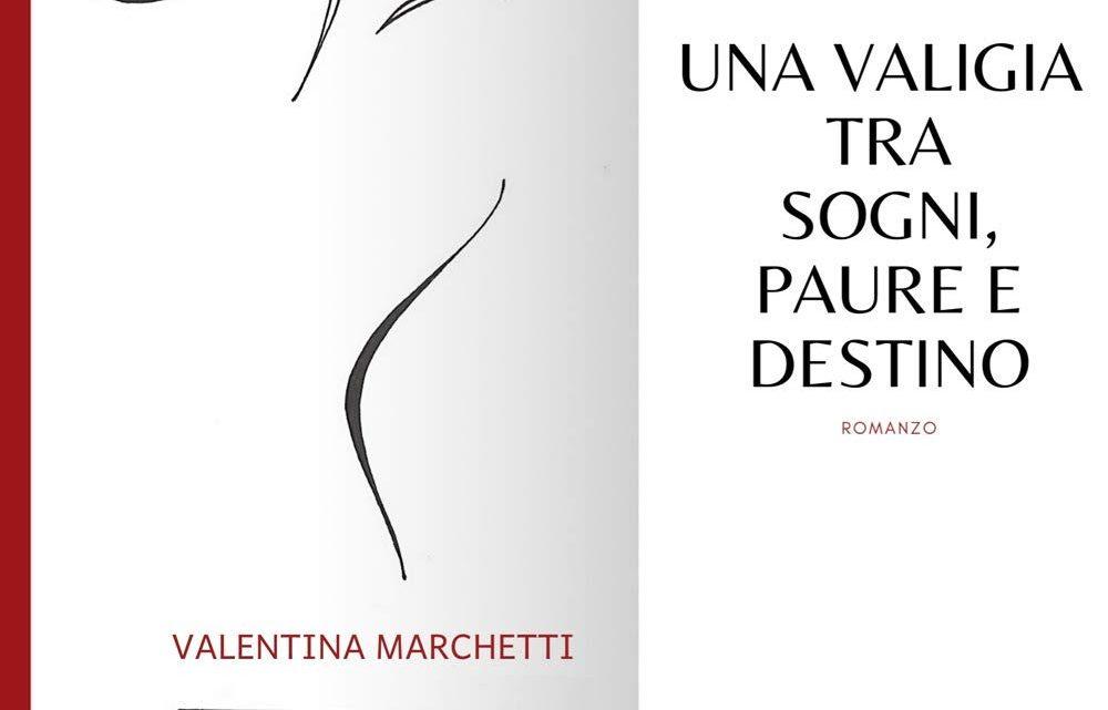 Una valigia tra sogni, paure e destino di Valentina Marchetti – RECENSIONE
