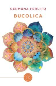 Book Cover: Bucolica di Germana Ferlito - RECENSIONE