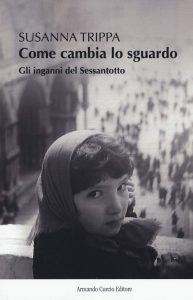 Book Cover: Come cambia lo sguardo di Susanna Trippa - RECENSIONE