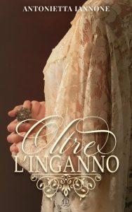 Book Cover: Oltre l'inganno di Antonietta Iannone - COVER REVEAL