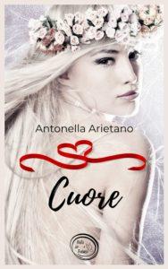 Book Cover: Cuore di Antonella Arietano - RECENSIONE