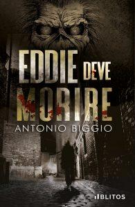 Book Cover: Eddie deve morire di Antonio Biggio - SEGNALAZIONE