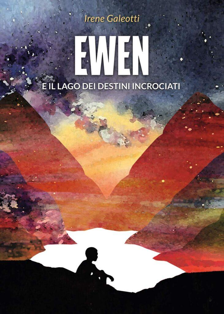Book Cover: Ewen e il lago dei destini incrociati di Irene Galeotti - RECENSIONE