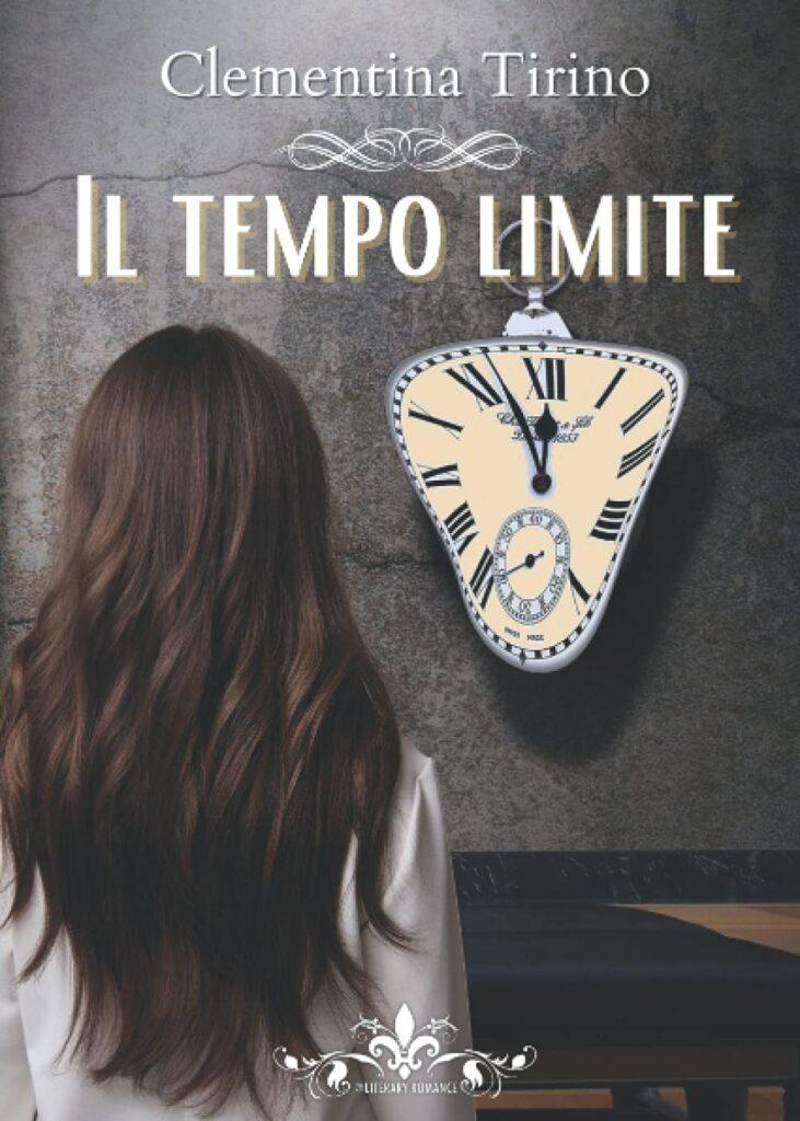 Book Cover: Il tempo limite di Clementina Tirino - SEGNALAZIONE