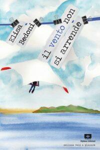 Book Cover: Il vento non si arrende di Elisa Bedoni - RECENSIONE