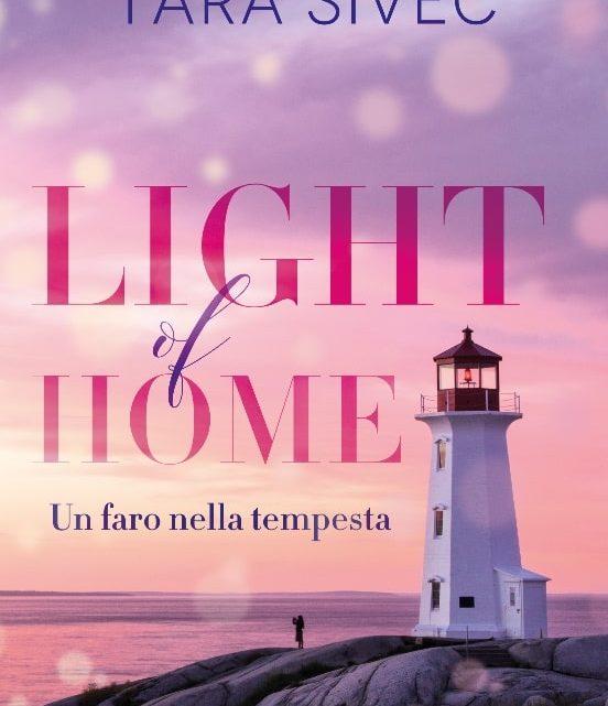 LIGHT OF HOME. Un faro nella tempesta di Tara Sivec – ANTEPRIMA