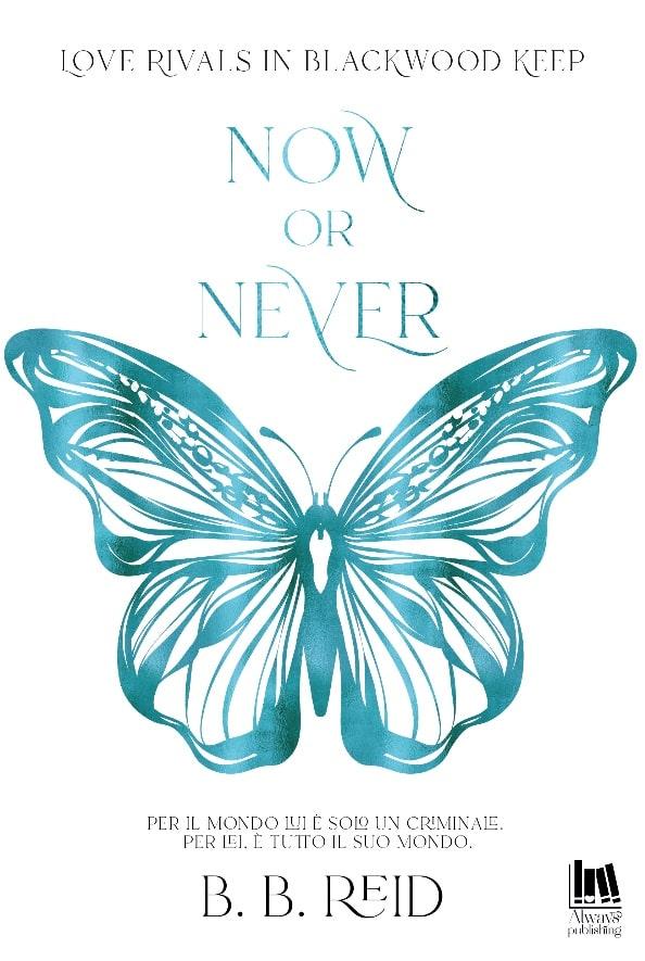 Book Cover: Now or Never di B.B. Reid - ANTEPRIMA