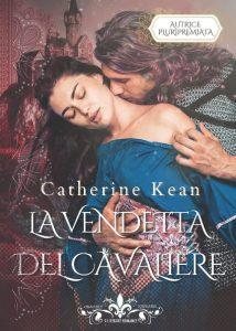 Book Cover: La vendetta del cavaliere di Catherine Kean - SEGNALAZIONE