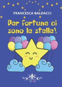 Book Cover: Per fortuna ci sono le stelle di Sara Baldacci - Review Tour - RECENSIONE