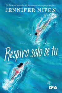 Book Cover: Respiro solo se tu di Jennifer Niven - RECENSIONE
