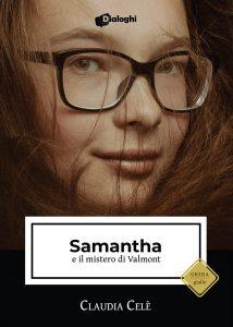 Book Cover: Samantha e il mistero di Valmont di Claudia Celè - SEGNALAZIONE