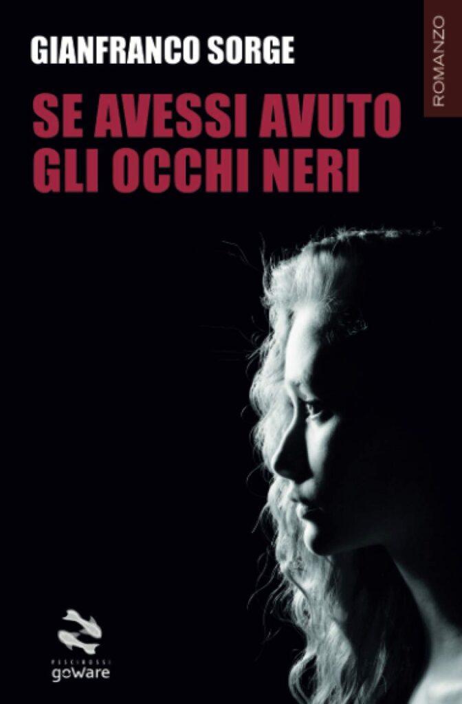 Book Cover: Se avessi avuto gli occhi neri di Gianfranco Sorge - RECENSIONE
