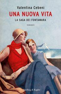 Book Cover: Una nuova vita. La saga dei Fontamara di Valentina Cebeni - RECENSIONE