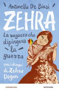 Book Cover: Zehra. La ragazza che dipingeva la guerra di Antonella De Biasi - SEGNALAZIONE