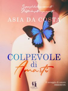 Book Cover: Colpevole di amarti di Asia Da Costa - ANTEPRIMA