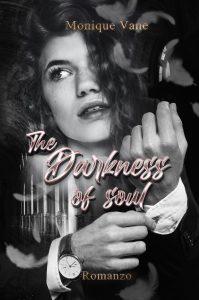 Book Cover: The darkness of soul di Monique Vane - COVER REVEAL