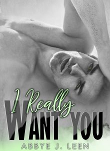 Book Cover: I really want you di Abbye J. Leen - COVER REVEAL