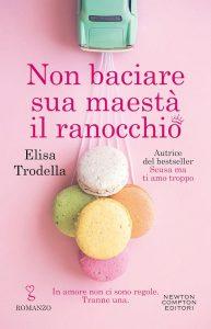 Book Cover: Non baciare sua maestà il ranocchio di Elisa Trodella - Review Party - RECENSIONE