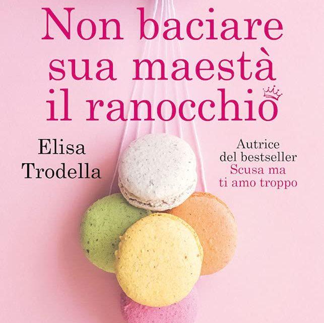 Non baciare sua maestà il ranocchio di Elisa Trodella – Review Party – RECENSIONE