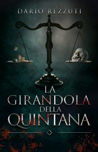 Book Cover: La girandola della quintana di Dario Rezzuti - SEGNALAZIONE