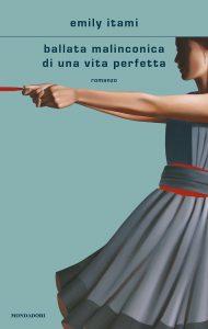 Book Cover: Ballata malinconica di una vita perfetta di Emily Itami - RECENSIONE