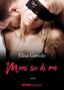 Book Cover: Mani su di me di Elisa Gentile - COVER REVEAL
