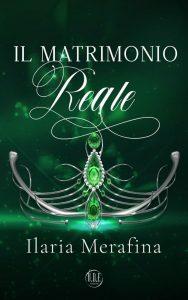 Book Cover: Il matrimonio reale di Ilaria Merafina - COVER REVEAL