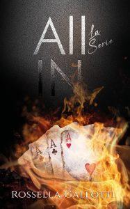 Book Cover: All in - La Serie, volume unico di Rossella Gallotti - SEGNALAZIONE