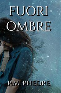 Book Cover: Fuori ombre di P.M. Phedre - RECENSIONE