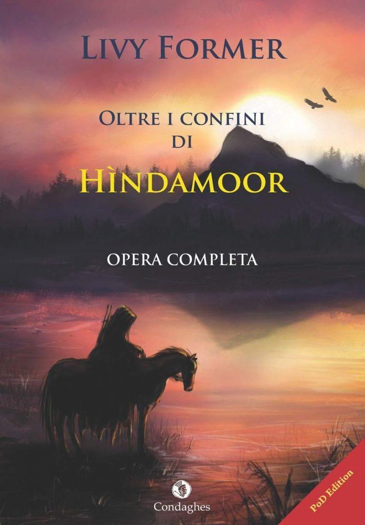 Book Cover: Oltre i confini di Hìndamoor: Opera completa di Livy Former - RECENSIONE