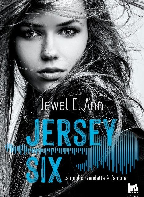 Jersey Six. La miglior vendetta è l'amore di Jewel E. Ann – ANTEPRIMA
