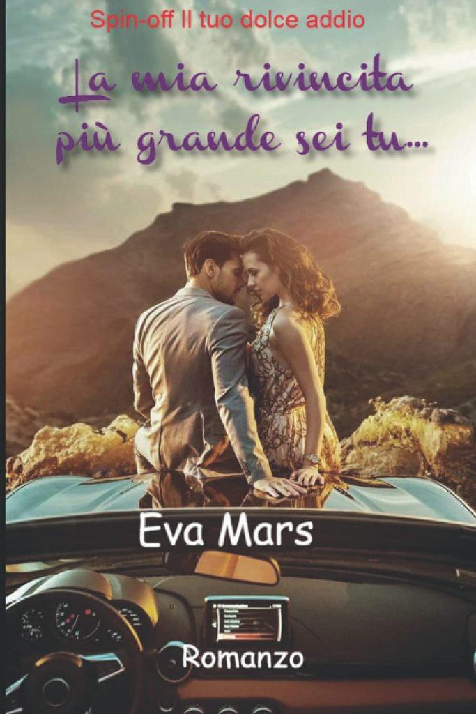 Book Cover: La mia rivincita più grande sei tu di Eva Mars - RECENSIONE