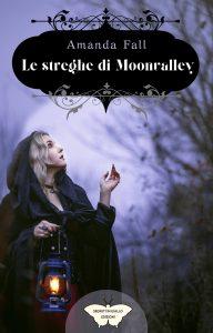 Book Cover: Le streghe di Moonvalley di Amanda Fall