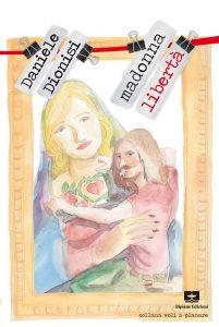 Book Cover: Madonna Libertà di Daniele Dionisi - SEGNALAZIONE