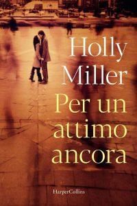 Book Cover: Per un attimo ancora di Holly Miller - RECENSIONE