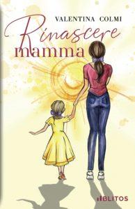 Book Cover: Rinascere mamma di Valentina Colmi - SEGNALAZIONE