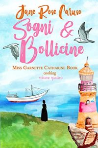Book Cover: Sogni e Bollicine: Miss Garnette Catharine Book cooking vol. 4 di Jane Rose Caruso - SEGNALAZIONE