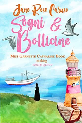 Sogni e Bollicine: Miss Garnette Catharine Book cooking vol. 4 di Jane Rose Caruso – SEGNALAZIONE