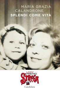 Book Cover: Splendi come vita di Maria Grazia Calandrone - RECENSIONE