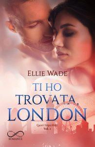 Book Cover: Ti ho trovata, London di Ellie Wade - COVER REVEAL