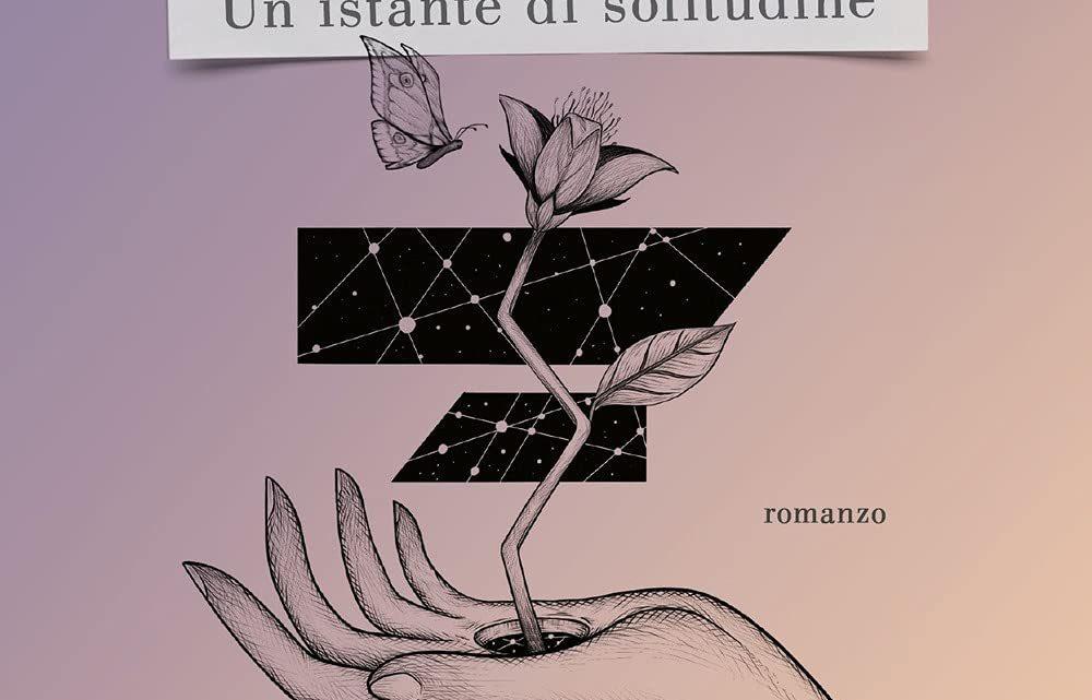 Un istante di solitudine di Antonio Francesco Massafra – RECENSIONE