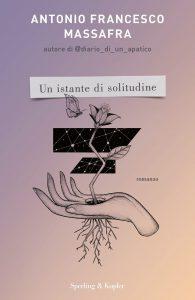 Book Cover: Un istante di solitudine di Antonio Francesco Massafra - RECENSIONE