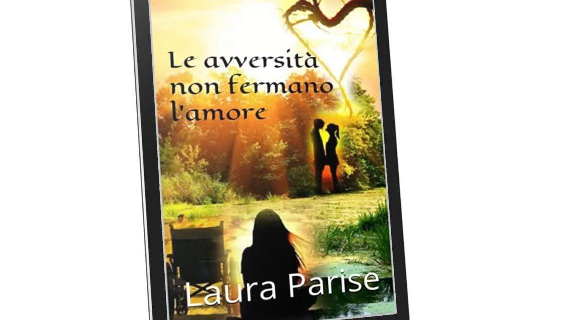 Le avversità non fermano l'amore di Laura Parise – BLOG TOUR