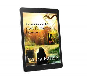Book Cover: Le avversità non fermano l'amore di Laura Parise - BLOG TOUR