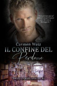 Book Cover: Il confine del perdono di Carmen Weiz - RECENSIONE
