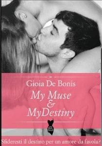 Book Cover: My Muse & My Destiny di Gioia De Bonis - COVER REVEAL