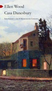 Book Cover: Casa Danesbury di Ellen Wood - RECENSIONE