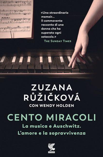 Cento miracoli. La musica e Auschwitz. L'amore e la sopravvivenza di Zuzana Ruzickova e Wendy Holden – SEGNALAZIONE